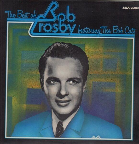 #<Artist:0x00007fd8e746c770> - The Best of Bob Crosby featuring The Bob Cats