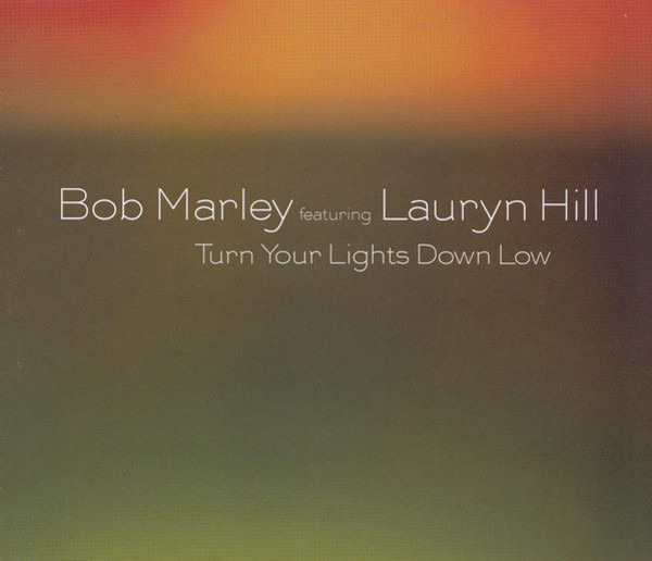 BOB MARLEY FEATURING LAURYN HILL - Turn Your Lights Down Low - MCD