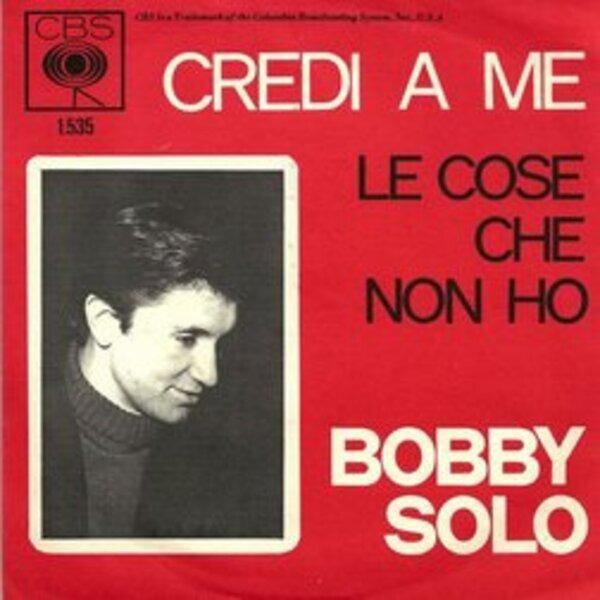 BOBBY SOLO - Credi a me/Le chose che non ho - 45T x 1
