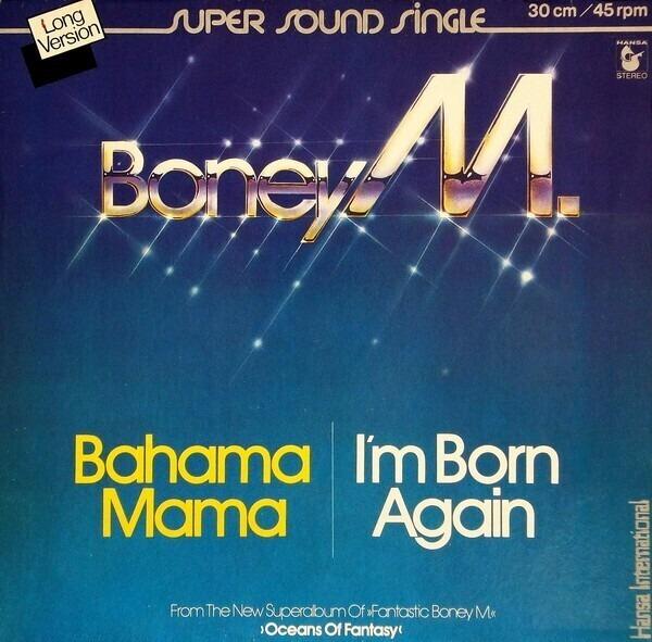 BONEY M. - Bahama Mama / I'm Born Again - Maxi x 1