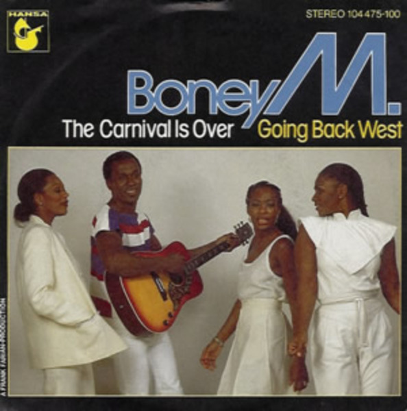 Boney M. The Carnival Is Over / Going Back West