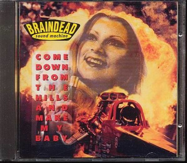 BRAINDEAD SOUNDMACHINE - Come Down From The Hills And Make My Baby - CD