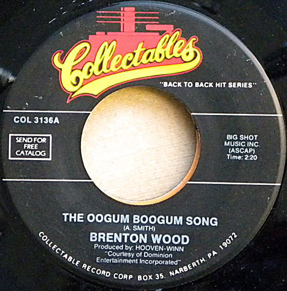 BRENTON WOOD - The Oogum Boogum Song - 7inch x 1