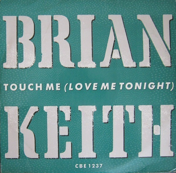 brian keith touch me (love me tonight)