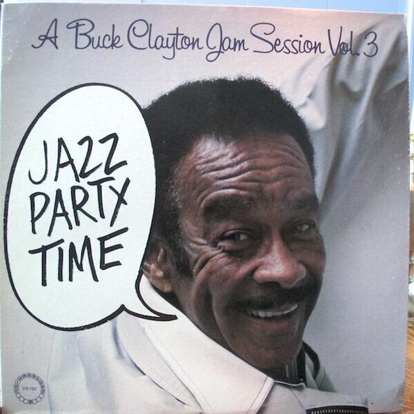 Buck Clayton A Buck Clayton Jam Session Vol. 3 : Jazz Party Time