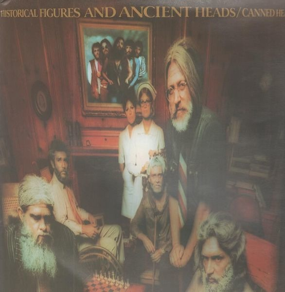 Canned Heat - Historical Figures And Ancient Heads Record