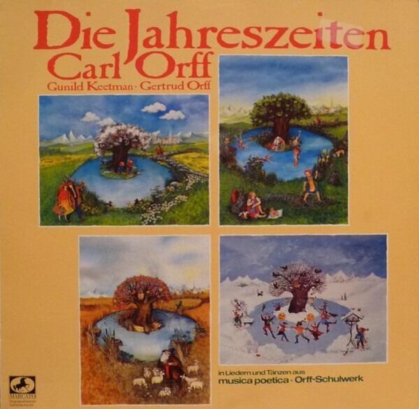 Carl Orff/ Gunild Keetman , Gertrud Orff Die Jahreszeiten (In Liedern Und Tänzen Aus Musica Poetica - Orff-Schulwerk)