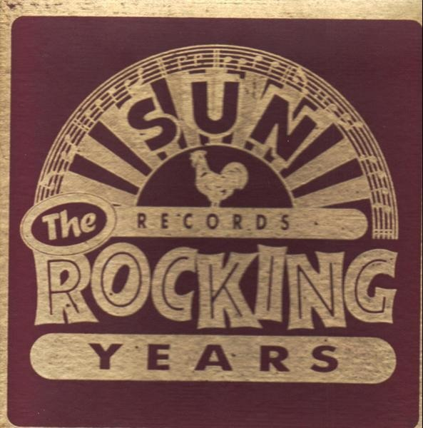 #<Artist:0x00007f4e0e0414e8> - Sun Records - The Rocking Years