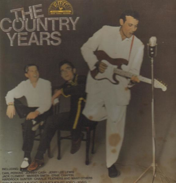 #<Artist:0x00007fd8e25a5510> - The Sun Country Years (Country Music In Memphis, 1950-1959)