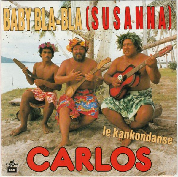 Carlos Baby Bla-Bla (Susanna) / Le Kankondanse