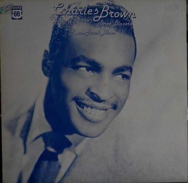 CHARLES BROWN , JOHNNY MOORE'S THREE BLAZERS - Race Track Blues - LP