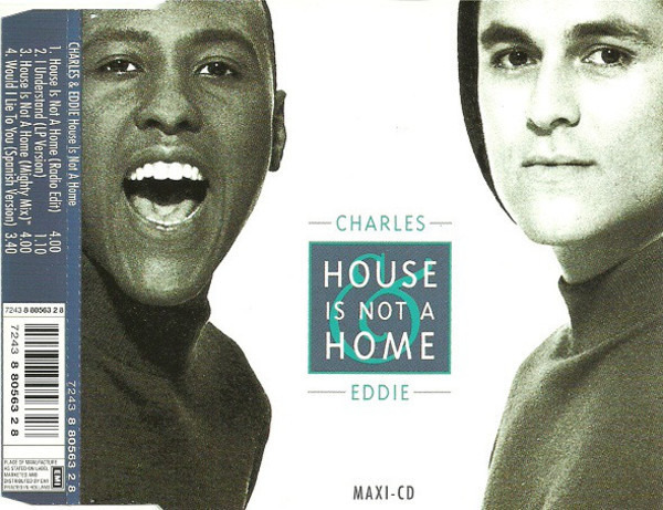 CHARLES & EDDIE - House Is Not A Home - CD single