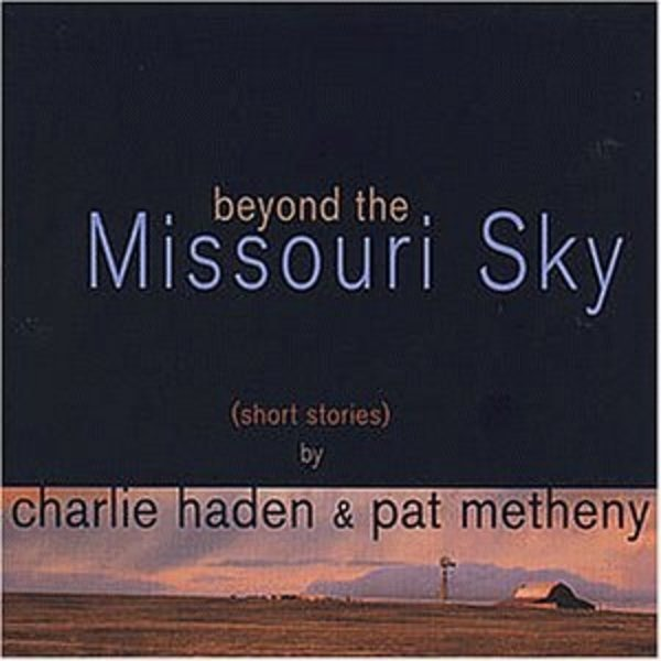 CHARLIE HADEN & PAT METHENY - Beyond The Missouri Sky (Short Stories) (DIGIPAK) - CD