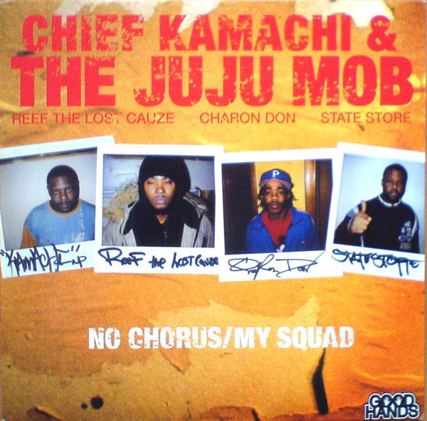 Chief Kamachi & The Juju Mob No Chorus / My Squad
