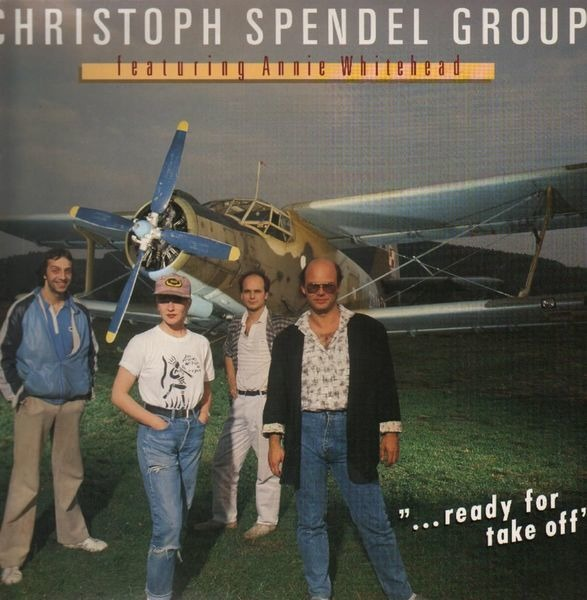 CHRISTOPH SPENDEL GROUP FEATURING ANNIE WHITEHEAD - '...Ready For Take Off' - LP