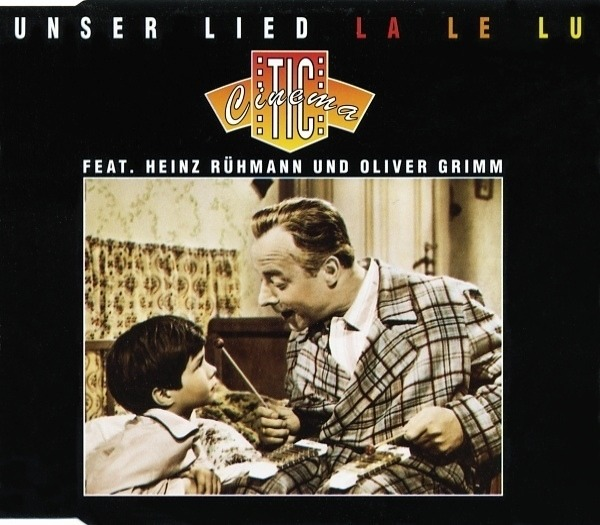 CINEMATIC FEAT. HEINZ RÜHMANN UND OLIVER GRIMM - Unser Lied (LaLeLu) - CD single