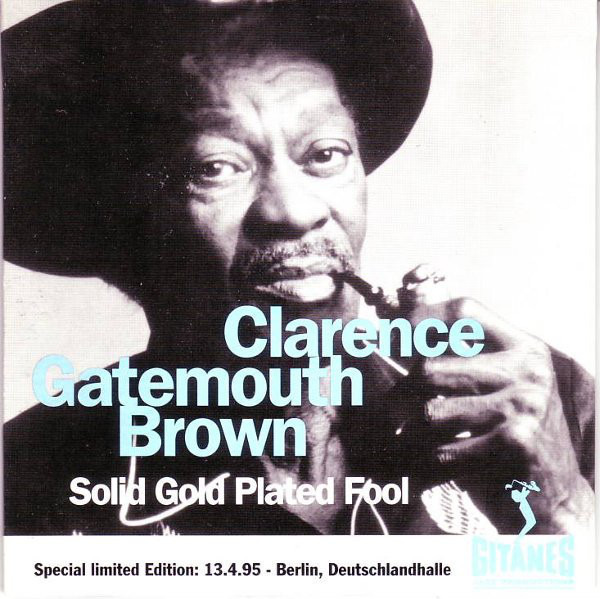 CLARENCE BROWN - Solid Gold Plated Fool - CD Maxi