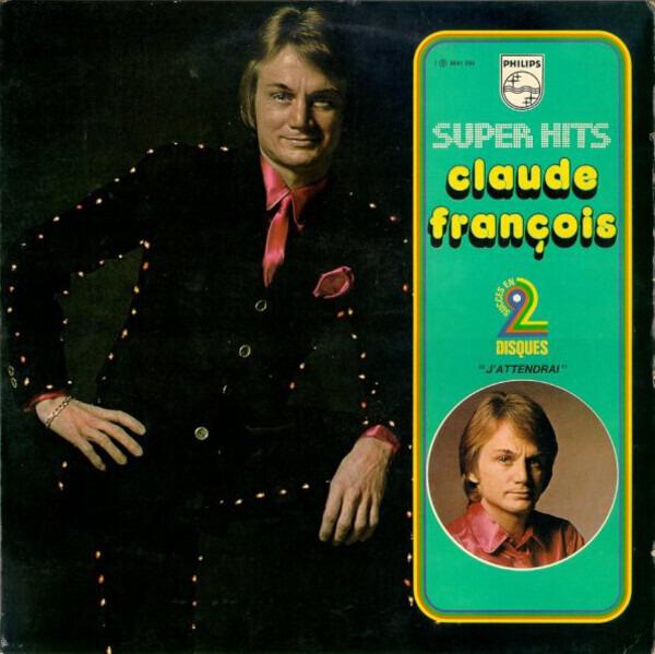 Claude François Super Hits - Succès En 2 Disques - 'J'Attendrai'