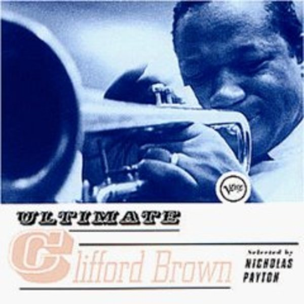 #<Artist:0x007f5c836d8490> - Ultimate Clifford Brown