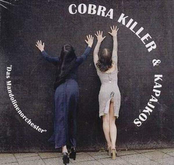 COBRA KILLER & KAPAJKOS - Das Mandolinenorchester - CD