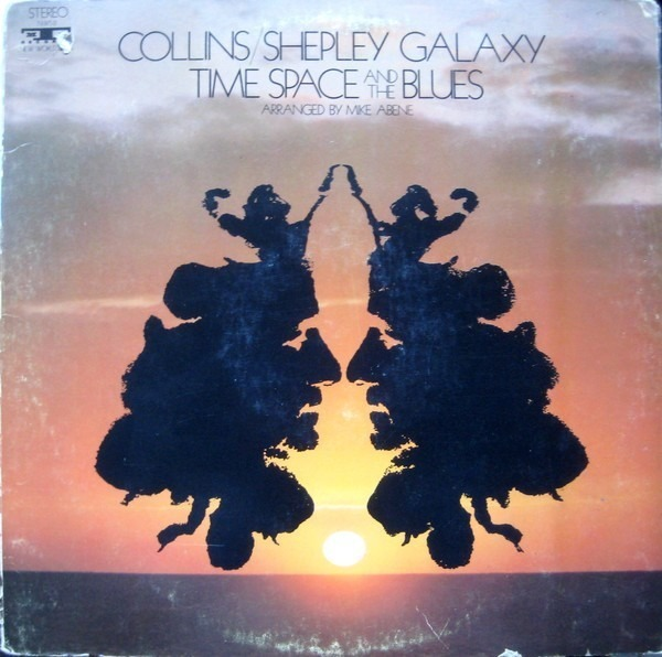 COLLINS-SHEPLEY GALAXY - Time, Space And The Blues - LP