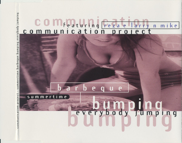 COMMUNICATION PROJECT FEATURING REZA E LARRY N MIK - Summertime Barbeque Bumping Everybody Jumping - CD Maxi