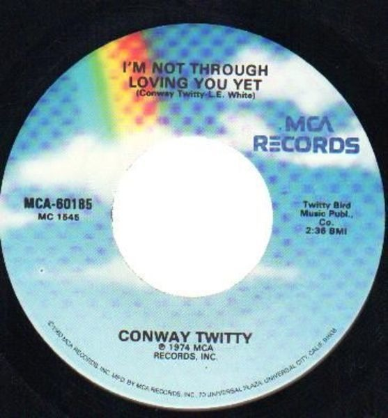 Conway Twitty I'm Not Through Loving You Yet / There's A Honky Tonk Angel