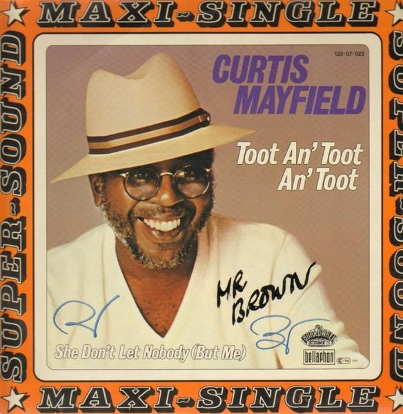 Curtis Mayfield Toot An' Toot An' Toot / She Don't Let Nobody (But Me)