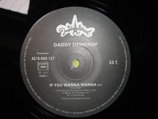 DADDY DEWDROP - If You Wanna Wanna - Maxi x 1