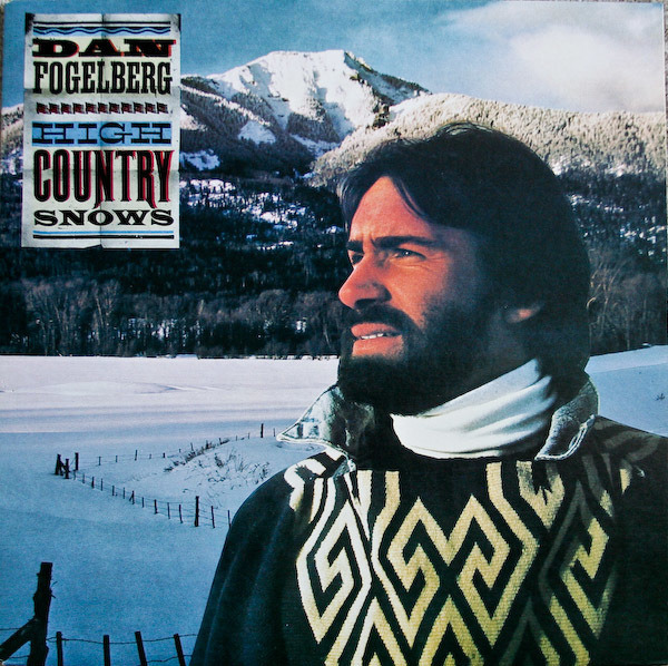 Dan Fogelberg High Country Snows (GATEFOLD)