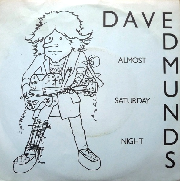 Dave Edmunds Almost Saturday Night / You'll Never Get Me Up