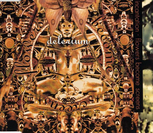 DELERIUM - Incantation / Flowers Become Screens - CD single