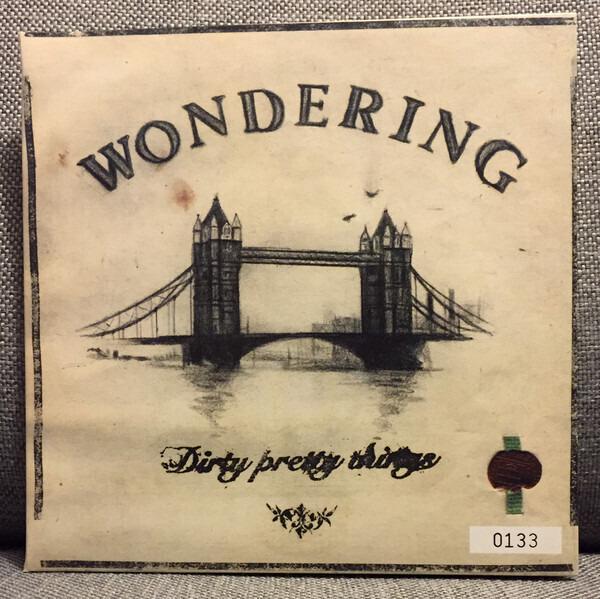 DIRTY PRETTY THINGS - Wondering (GATEFOLD, LTD) - 45T x 1