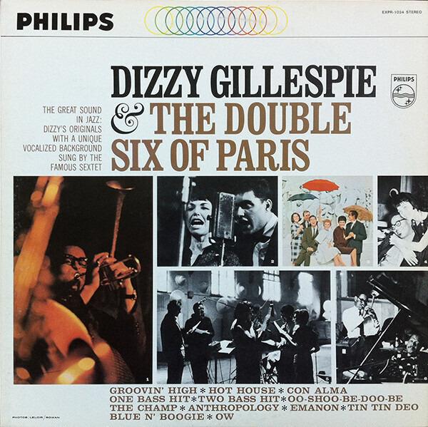 dizzy gillespie & les double six dizzy gillespie & the double six of paris