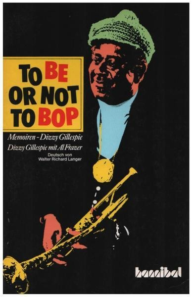 DIZZY GILLESPIE, AL FRAZER - To Be Or Not To Be, Memoiren - Dizzy Gillespie - Livre