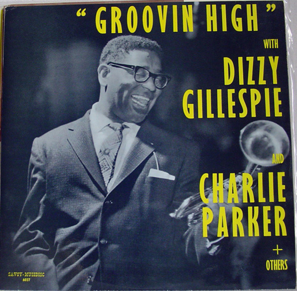 dizzy gillespie and charlie parker groovin' high