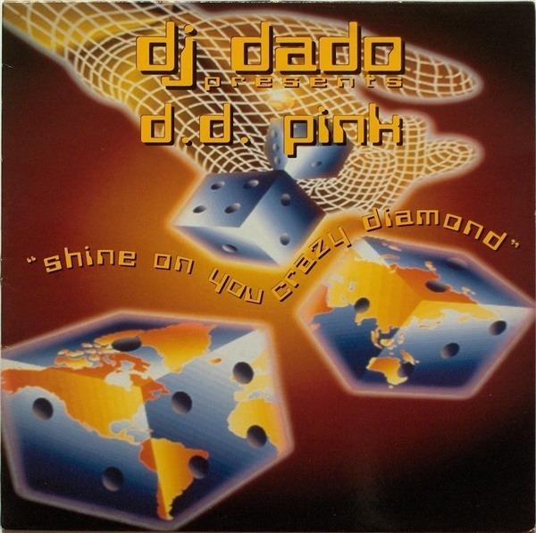 DJ DADO PRESENTS D.D. PINK - Shine On You Crazy Diamond - 12 inch x 1