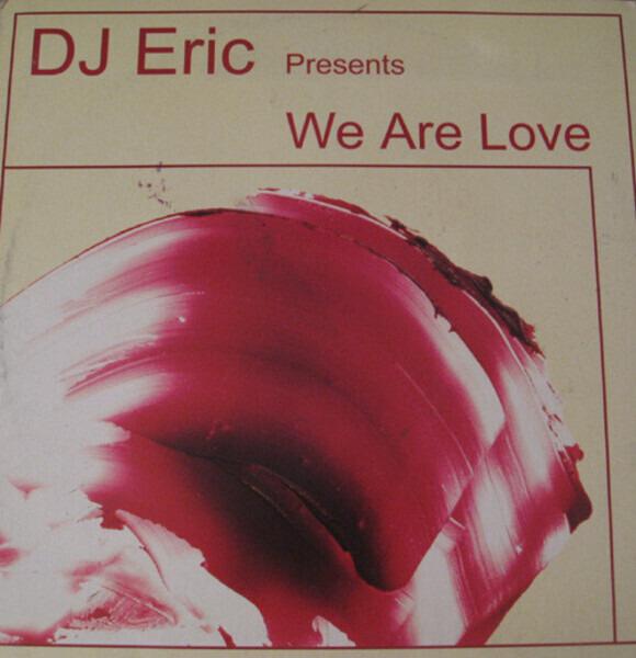 DJ ERIC - We Are Love - Maxi x 1
