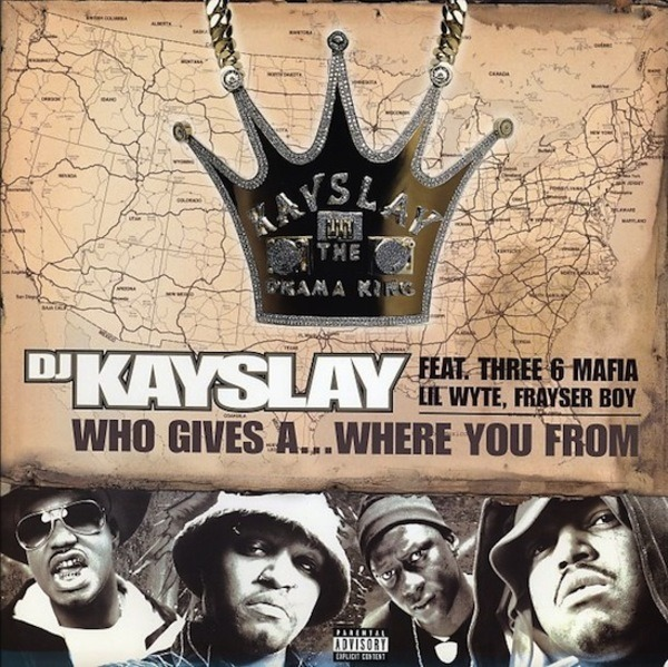 DJ Kay Slay Feat  Three 6 Mafia , Lil' Wyte , Fray Who Gives A    Where You  From / Retarded