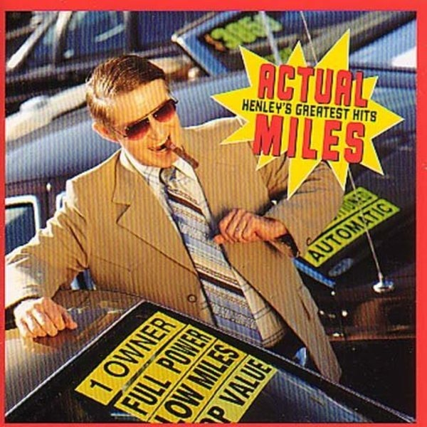 #<Artist:0x007f954be50870> - Actual Miles - Don Henley's Greatest Hits