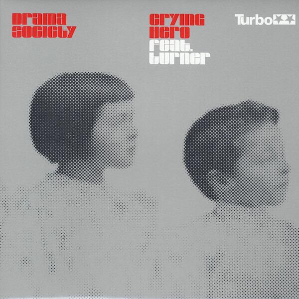 DRAMA SOCIETY FEAT. TURNER - Crying Hero - 12 inch x 1