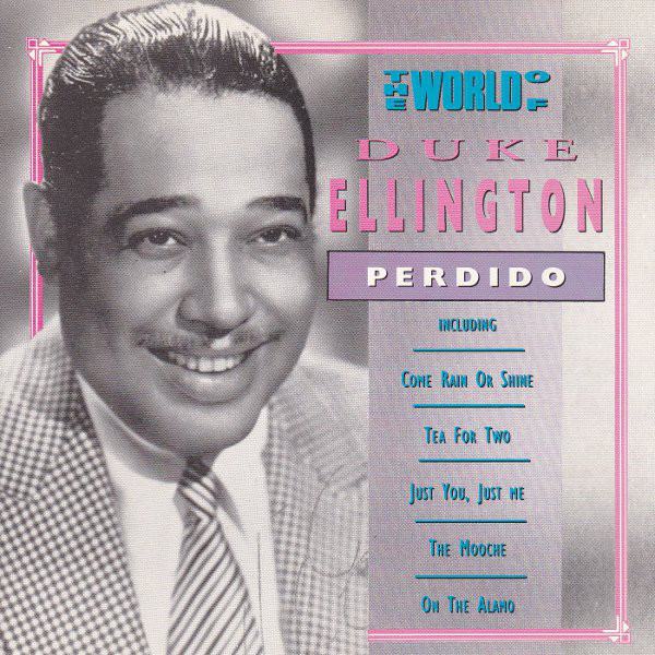 #<Artist:0x00007f4e109691e0> - The World Of Duke Ellington / Perdido