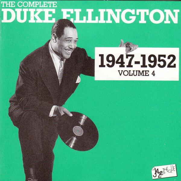 #<Artist:0x00007f4e0fcb0e58> - The Complete Duke Ellington 1947 - 1952 Volume 4