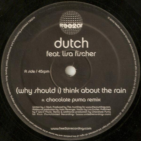 DUTCH - (Why Should I) Think About The Rain (Chocolate Puma Remixes) - LP