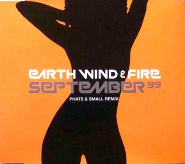 EARTH WIND & FIRE - September 99 (Phats & Small Remix) - CD single
