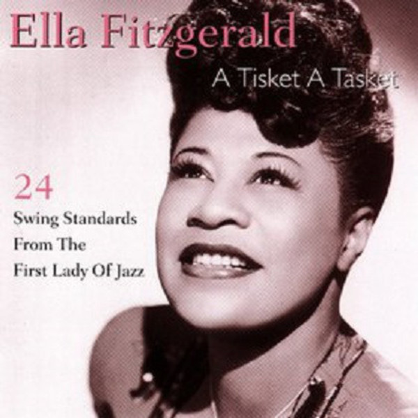 #<Artist:0x00007f4e0c1da180> - A Tisket A Tasket - 24 Swing Standards From The First Lady Of Jazz