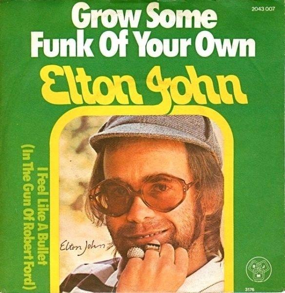 Elton John Grow Some Funk Of Your Own