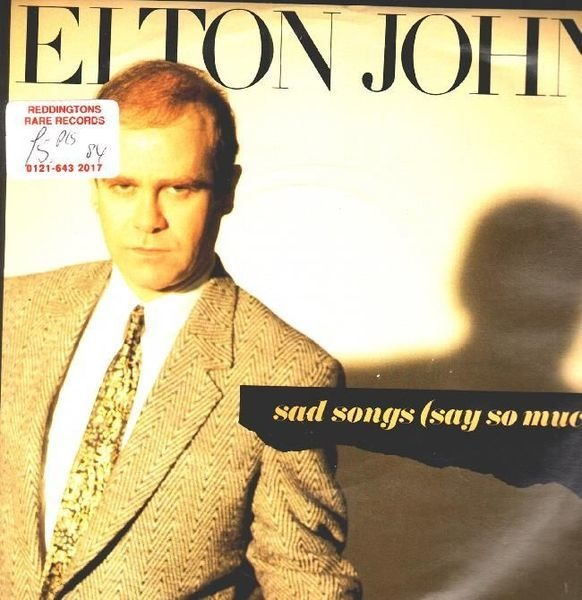 Elton John Sad Songs (Say So Much) / A Simple Man