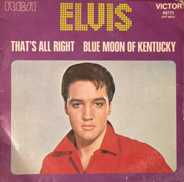 elvis presley that's all right / blue moon of kentucky (+ languette)