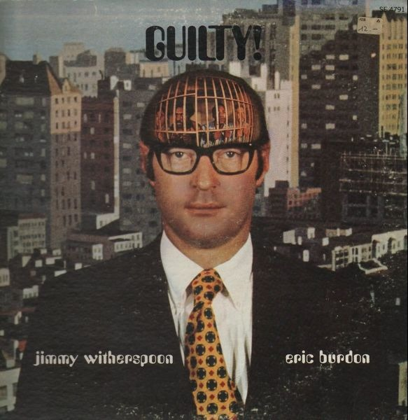 Eric Burdon & Jimmy Witherspoon Guilty!
